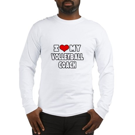 """I Love My Volleyball Coach"" Long Sleeve T-Shirt"