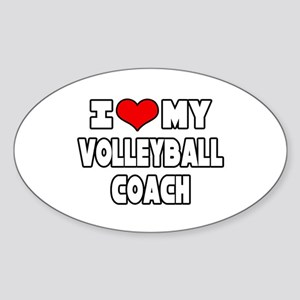 """I Love My Volleyball Coach"" Oval Sticker"