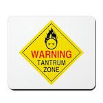 Tantrum Zone Mousepad