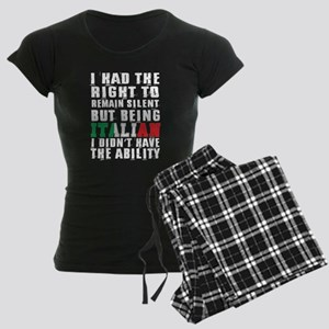 Right To Remain Silent But Being Italian T Pajamas