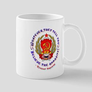 Believe the Opposite! Mug