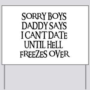 UNTIL HELL FREEZES OVER Yard Sign