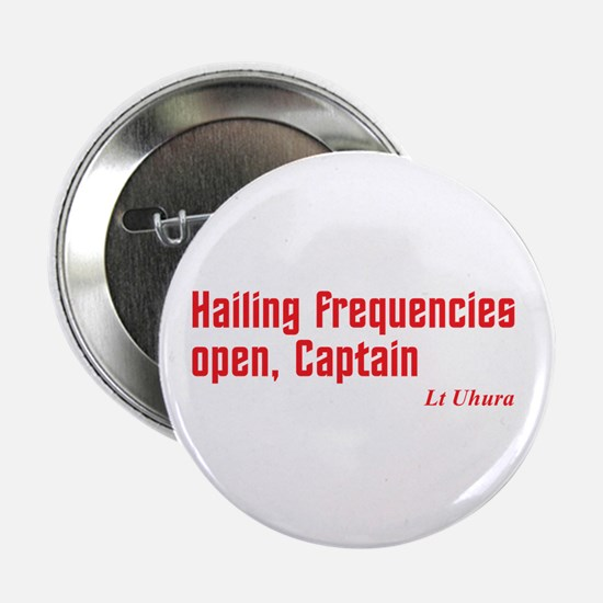 """Hailing Frequencies Open 2.25"""" Button"""