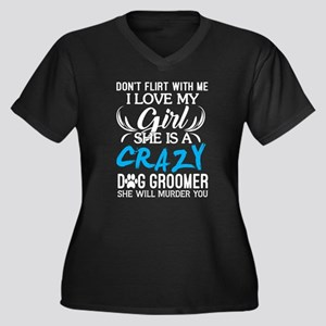 I Love My Girl She is Crazy Dog Plus Size T-Shirt