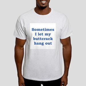 Buttcrack 1 Light T-Shirt
