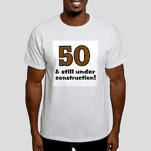 50 & Under Construction Light T-Shirt
