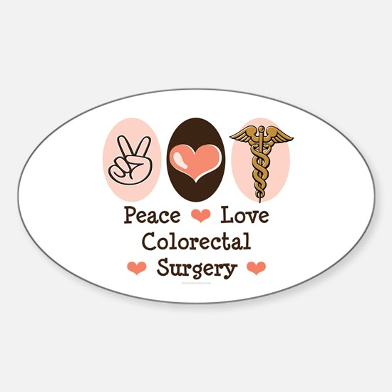 Peace Love Colorectal Surgery Oval Decal