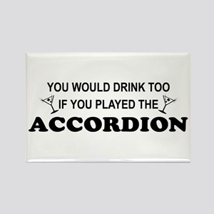 You'd Drink Too Accordion Rectangle Magnet