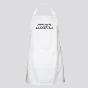You'd Drink Too Accordion BBQ Apron