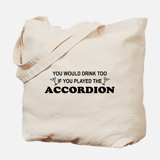 You'd Drink Too Accordion Tote Bag