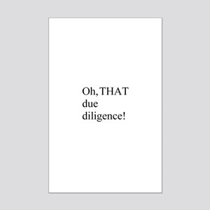 THAT due diligence! Mini Poster Print