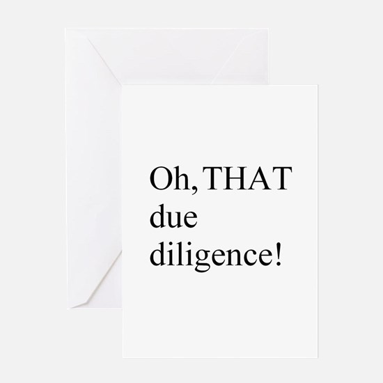 THAT due diligence! Greeting Card