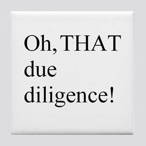 Due Diligence Tile Coaster