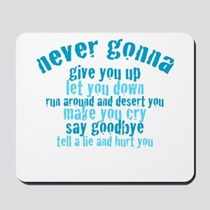 Never Gonna Give You Up! Mousepad