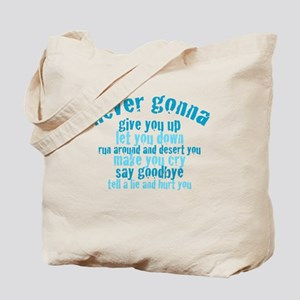 Never Gonna Give You Up! Tote Bag
