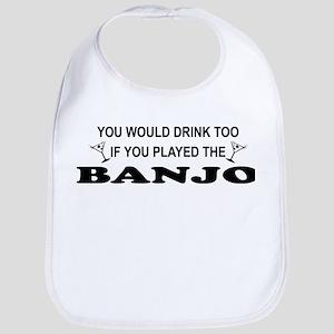 You'd Drink Too Banjo Bib