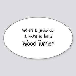 When I grow up I want to be a Wood Turner Sticker