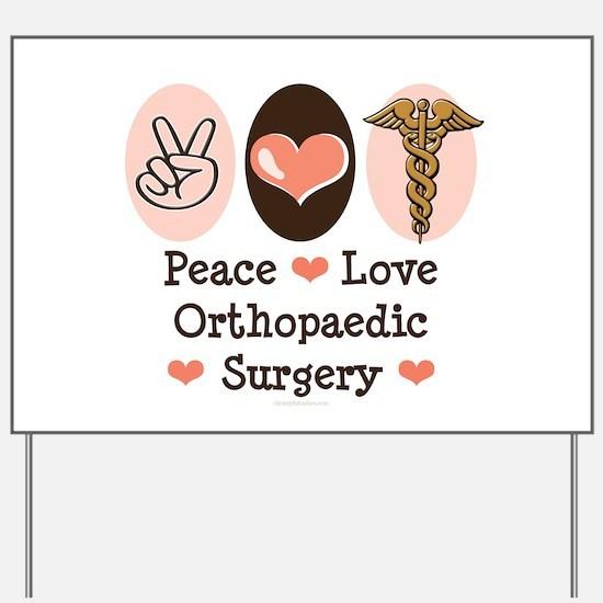 Peace Love Orthopaedic Surgery Yard Sign