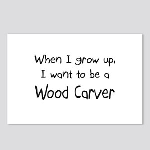 When I grow up I want to be a Wood Carver Postcard