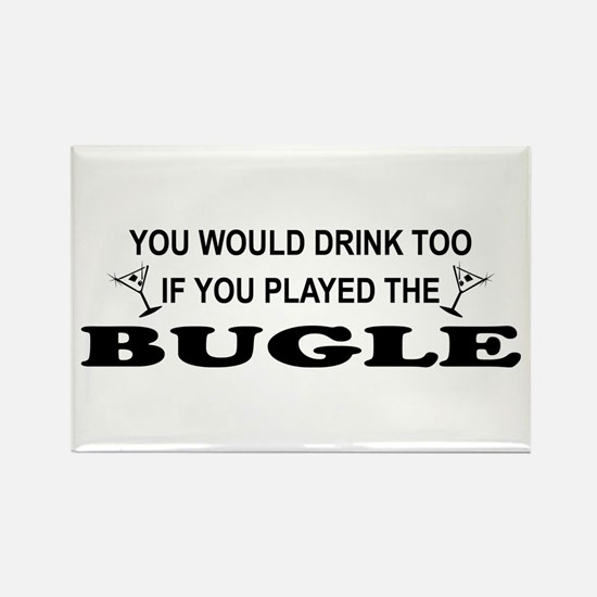 You'd Drink Too Bugle Rectangle Magnet