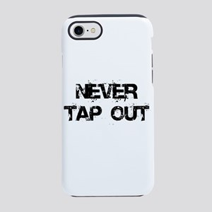 Never Tap Out iPhone 8/7 Tough Case