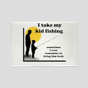 I Take My Kid Fishing Rectangle Magnet