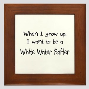 When I grow up I want to be a White Water Rafter F