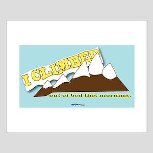 I Climbed... Small Poster