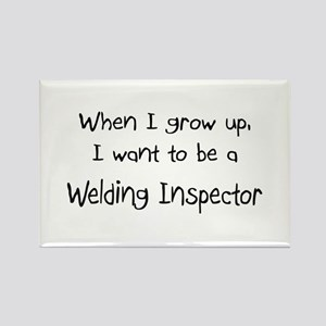 When I grow up I want to be a Welding Inspector Re