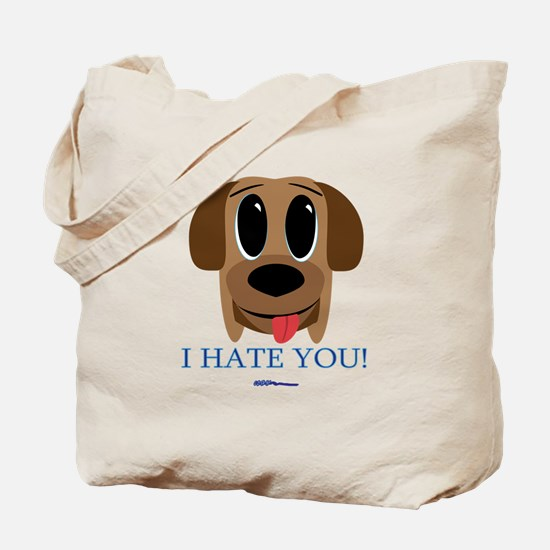 I Hate You... Tote Bag