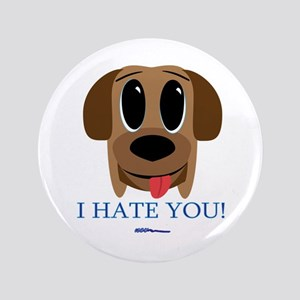 "I Hate You... 3.5"" Button"