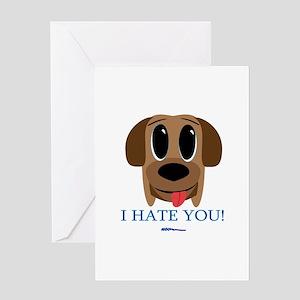 I Hate You... Greeting Card