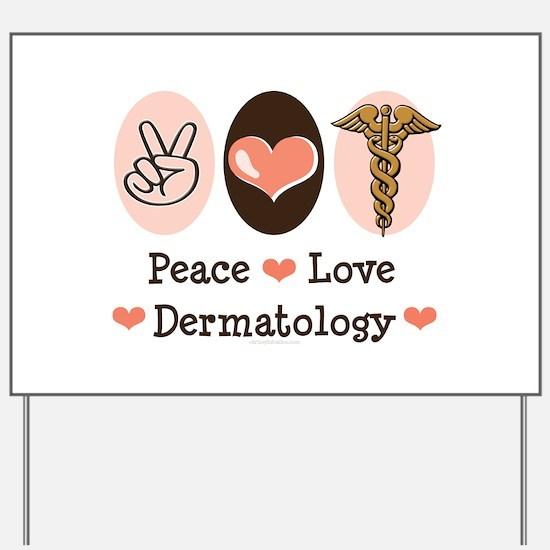 Peace Love Dermatology Yard Sign
