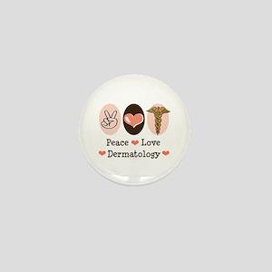 Peace Love Dermatology Mini Button