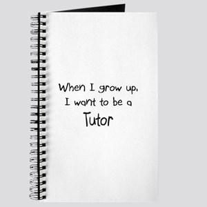 When I grow up I want to be a Tutor Journal