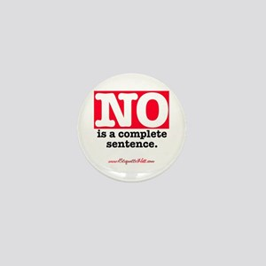 NO Is a Complete Sentence Mini Button