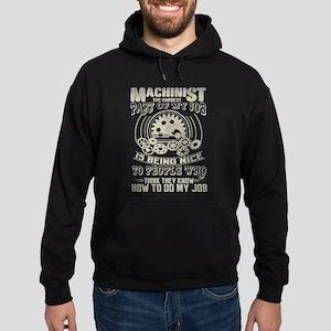Machinist The Hardest Part Of My Job Is Sweatshirt