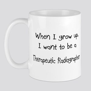 When I grow up I want to be a Therapeutic Radiogra
