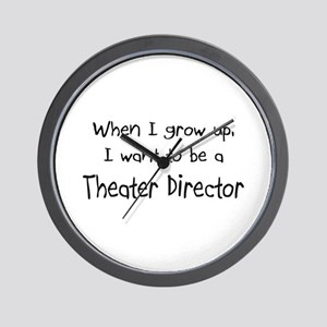 When I grow up I want to be a Theater Director Wal