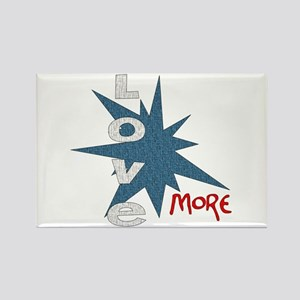 Love More Rectangle Magnet