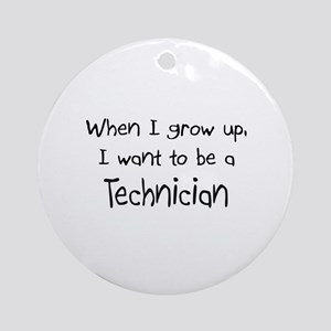 When I grow up I want to be a Technician Ornament