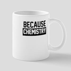 Because chemistry Mugs