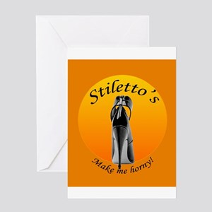Stiletto's make me horny Greeting Card