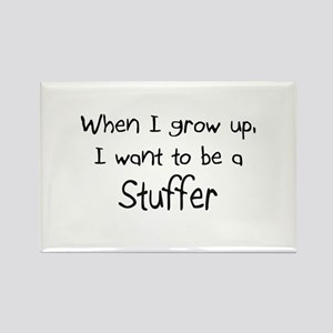 When I grow up I want to be a Stuffer Rectangle Ma