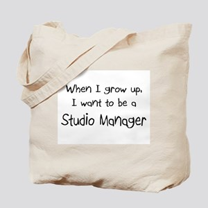 When I grow up I want to be a Studio Manager Tote