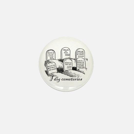 I Dig Cemeteries Mini Button