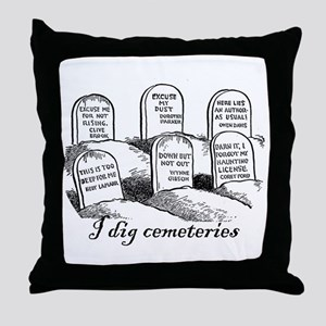 I Dig Cemeteries Throw Pillow
