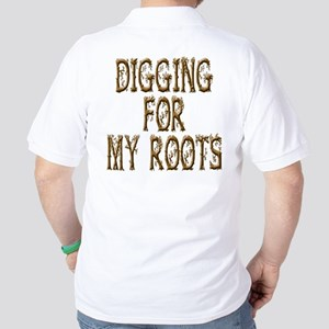 Digging for my Roots Golf Shirt