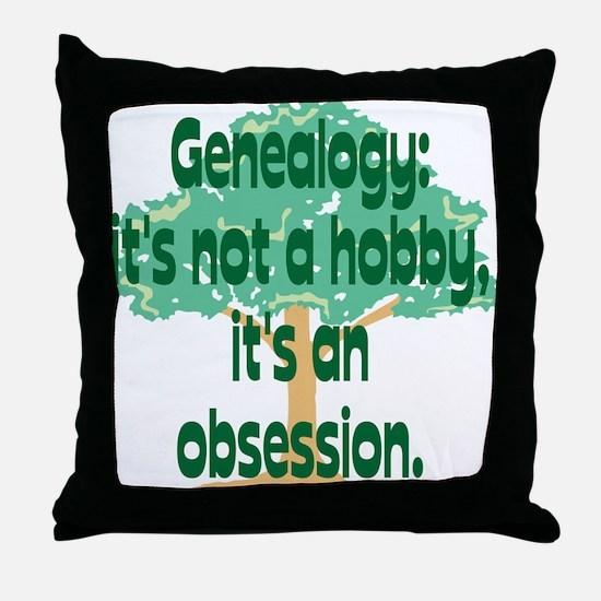 Genealogy Obsession Throw Pillow