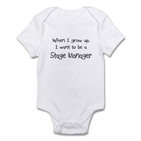 When I grow up I want to be a Stage Manager Infant